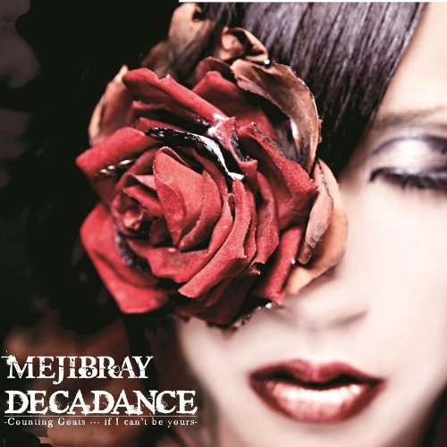 MEJIBRAY – DECADANCE-Counting Goats…if I can't beyours