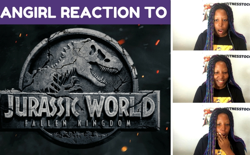 Fangirl Reaction To Jurassic World Fallen Kingdom. SO HYPED!!